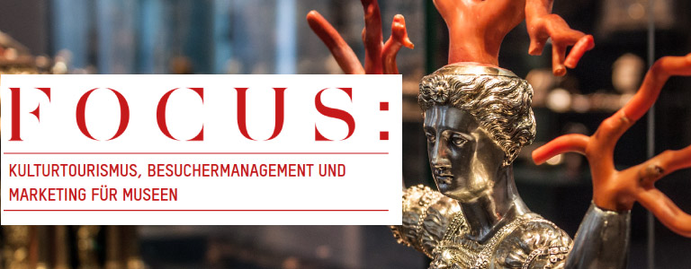 FOCUS - Kulturtourismus, Besuchermanagement und Marketing für Museen